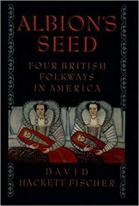 Albion's Seed: Four British Folkways in America [Paperback]